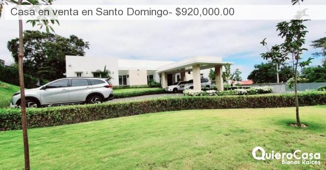Casa en venta en Santo Domingo- $920,000.00